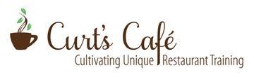 Curt's Cafe-Cultivating Unique Restaurant Training